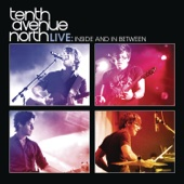 Tenth Avenue North Live: Inside and In Between