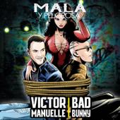 Mala y Peligrosa (feat. Bad Bunny) - Victor Manuelle