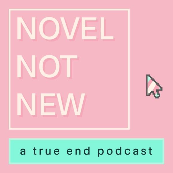 Novel Not New