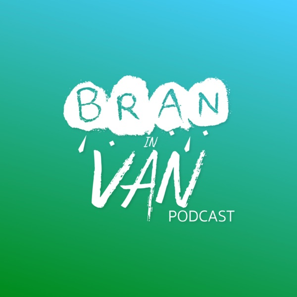 Bran in Van Podcast