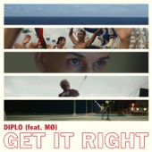 Get It Right (feat. MØ) - Diplo