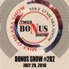 Bonus Show #282: July 29, 2016