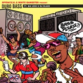 Duro Bass (feat. Ma-Less & DJ Blass) - SpydaT.E.K. & White Gangster