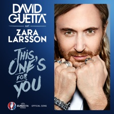 This One's For You by David Guetta feat. Zara Larsson