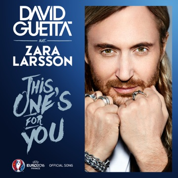 DAVID GUETTA FEAT. ZARA LARSSON This ones for you