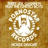 Terry Lex, Gianni N & The Ghetto Boys - House Delight