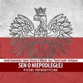 Sen o niepodleg ej Pie ni patriotyczne Jacek Szymanski Halo granie