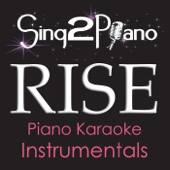 Sing2Piano - Rise (Male Key) [Originally Performed by Katy Perry) [Piano Karaoke Version] artwork