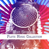 Best Spiritual Flute Music Collection: Instrumental Music for Meditation, Sleep, Spa, Yoga, Study, Relaxation, Reiki, Therapy, Pregnancy, Massage, Chakra