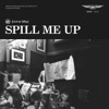 Spill Me Up (Single)