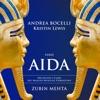 Verdi: Aida, Andrea Bocelli, Kristin Lewis, Coro del Maggio Musicale Fiorentino, Orchestra del Maggio Musicale Fiorentino & Zubin Mehta