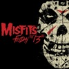 Friday the 13th - EP, The Misfits