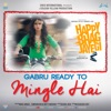 Gabru Ready to Mingle Hai From Happy Bhag Jayegi Single