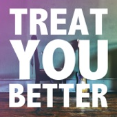 Treat You Better (Originally Performed by Shawn Mendes) [Karaoke Version]