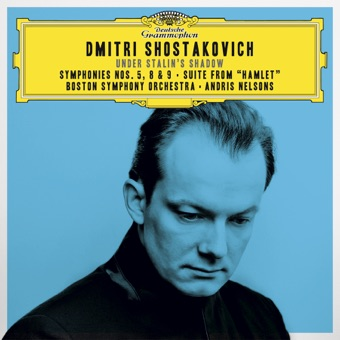 """Shostakovich under Stalin's Shadow – Symphonies Nos. 5, 8 & 9; Suite from """"Hamlet"""" (Live) – Boston Symphony Orchestra & Andris Nelsons"""