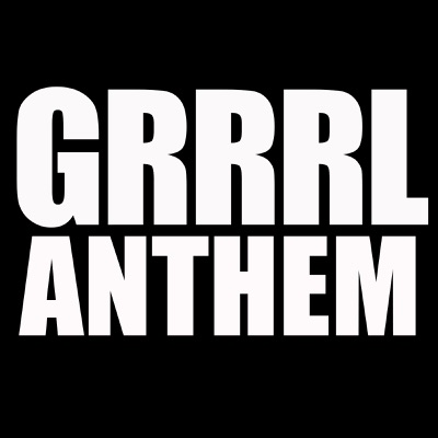 GRRRL Anthem (Single)