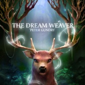 The Dream Weaver - Peter Gundry