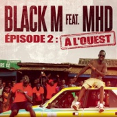 Black M - Direction ETERNEL INSATISFAIT épisode 2 : A l'ouest (feat. MHD) artwork