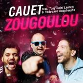 Zougoulou (Radio Edit) [feat. Redouane Bougheraba & Tony Saint Laurent] - Single