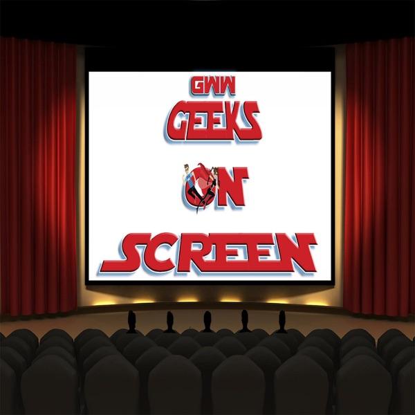 Geeks on Screen – Geeks WorldWide
