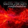 Miguel Chuaqui: Confabulario