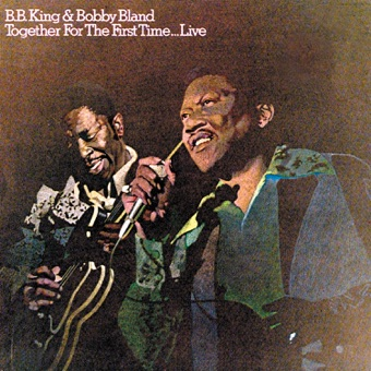 Together For the First Time…Live – B.B. King & Bobby Bland