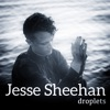 Droplets - Single, Jesse Sheehan
