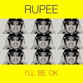 I'll Be OK - Rupee