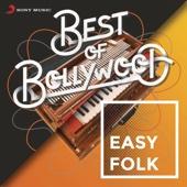 Best of Bollywood: Easy Folk