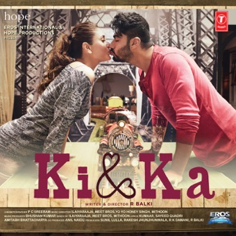 Ki & Ka (Original Motion Picture Soundtrack) – EP – Meet Bros, Yo Yo Honey Singh, Mithoon & Ilaiyaraaja