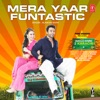 Mera Yaar Funtastic (From