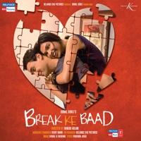 Break Ke Baad (Original Motion Picture Soundtrack) - Vishal Dadlani & Alyssa Mendonsa