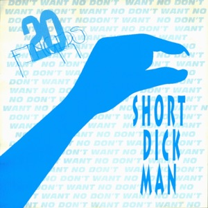 Short Dick Man (feat. Gillette)