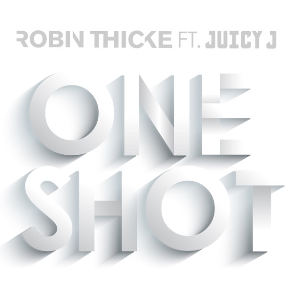 Robin Thicke - One Shot (feat. Juicy J) - Single [iTunes Plus AAC M4A] (2016)