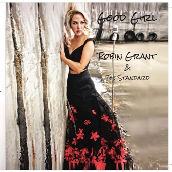 Good Girl – Robin Grant & The Standard