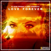 Love Forever (with Lena Usmanova) - Single, DJ Igor PradAA