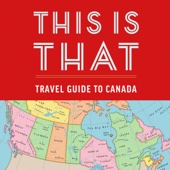 This is That, Pat Kelly, Chris Kelly, Peter Oldring & Dave Shumka - This Is That: Travel Guide to Canada (Unabridged)  artwork