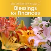 Dr. & Master Zhi Gang Sha - Tao Meditation Music Blessings for Finances artwork