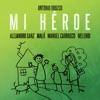 Mi Héroe (En Directo En La Voz 2016) - Single, Antonio Orozco, Manuel Carrasco, Alejandro Sanz, Malú & Melendi