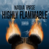 Highly Flammable, Nadia Rose