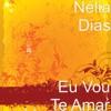 Eu Vou Te Amar - Single, Nélia Dias