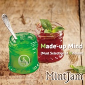 Made-up Mind [Must selection of MintJam]