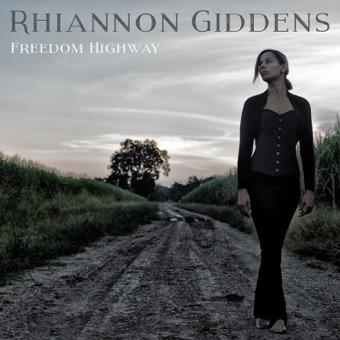 Freedom Highway – Rhiannon Giddens