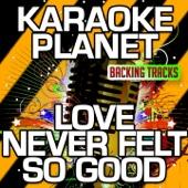 Love Never Felt so Good (Karaoke Version) [Originally Performed By Michael Jackson]