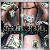 Throwin My Money (feat. R Kelly) - Single