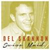 Swiss Maid - Single, Del Shannon