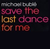 Save the Last Dance for Me - EP, Michael Bublé