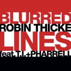 ROBIN THICKE FEAT. PHARRELL WILLIAMS Blurred lines