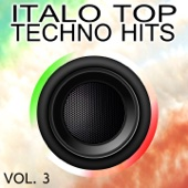 Italo Top Techno Hits, Vol. 3 - Verschiedene Interpreten