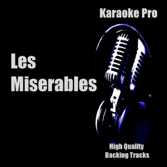 Les Miserables (In the Style of Les Miserables) [Karaoke Version] – Karaoke Pro